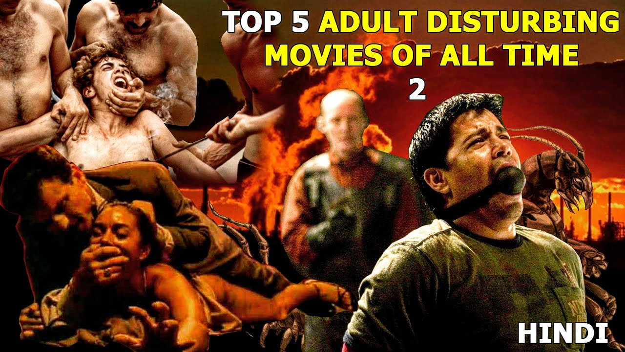 TOP 5 ADULT DISTURBING MOVIES YOU MUST WATCH ONCE IN LIFETIME PART 2