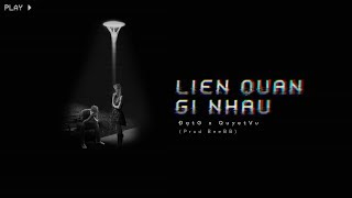 Liên Quan Gì Nhau (MV Lyrics)
