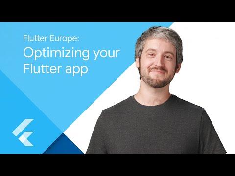 Flutter Europe: Optimizing your Flutter App