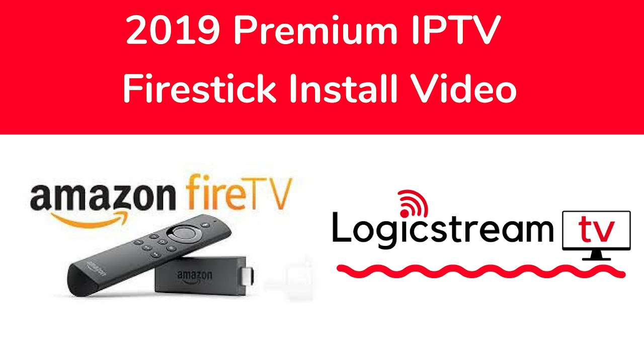 2019 Firestick Install - How to watch live tv with logicstreamtv Iptv  service