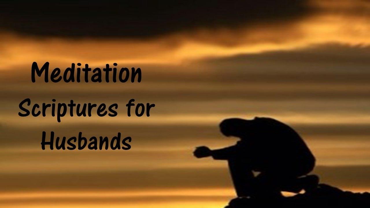 Bible verses for HUSBANDS - Meditation scriptures for ...