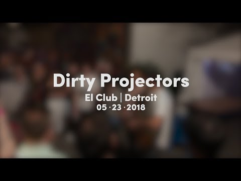Dirty Projects | El Club, Detroit - May 23rd, 2018