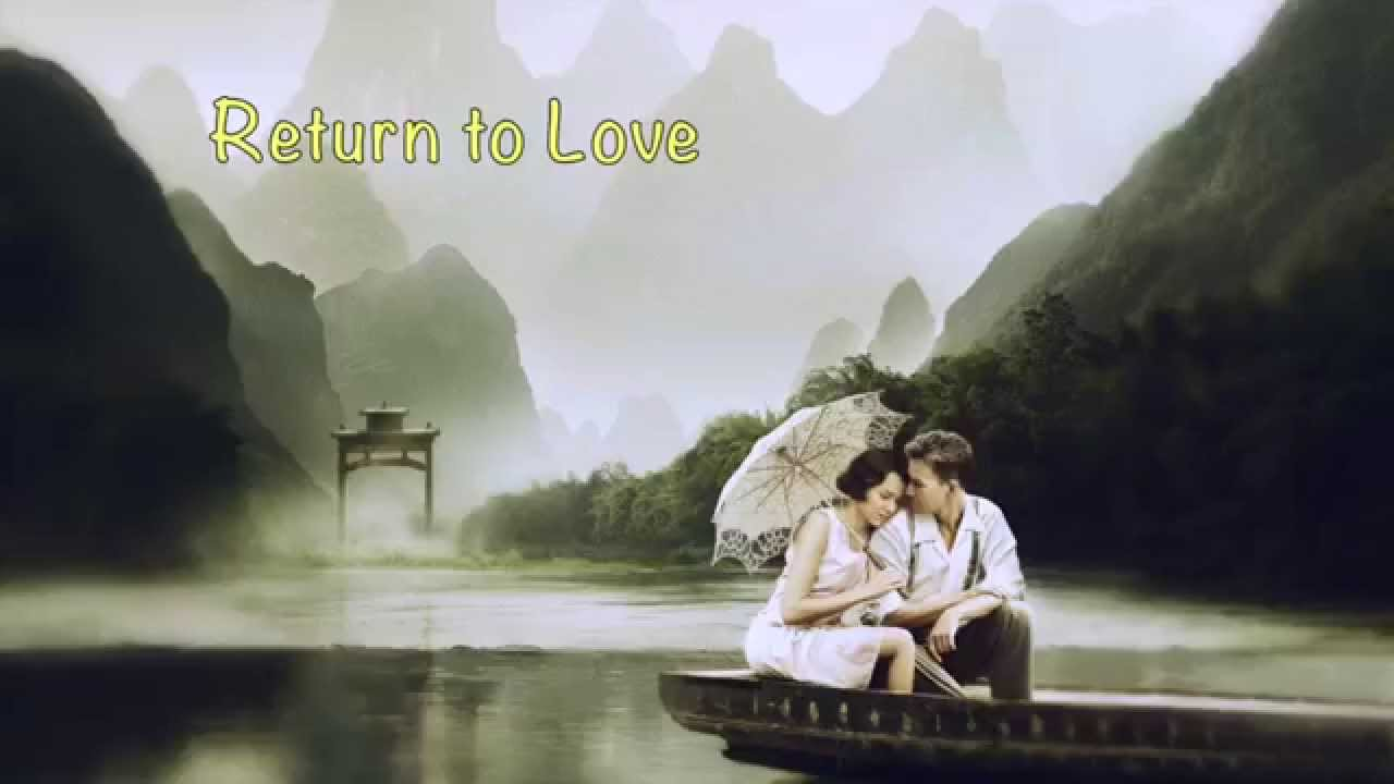 Return To Love Quotes Return To Love Romantic Piano  Youtube