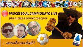 IL PROCESSO AL CAMPIONATO LIVE 31a GIORNATA: CALCIOMERCATO COL BRUNI, IL BEPI E VALERIANI!