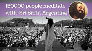 150,000 People Meditate in Argentina with Sri Sri