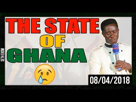 The State Of Our Nation Ghana   By Evangelist Akwasi Awuah