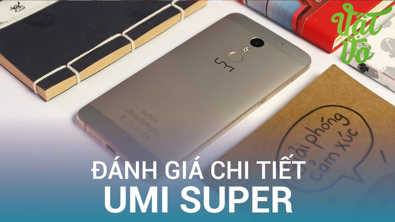 Vật Vờ| Umi Super: giá 4 triệu, 4GB RAM, Android 6.0 – đánh giá chi tiết