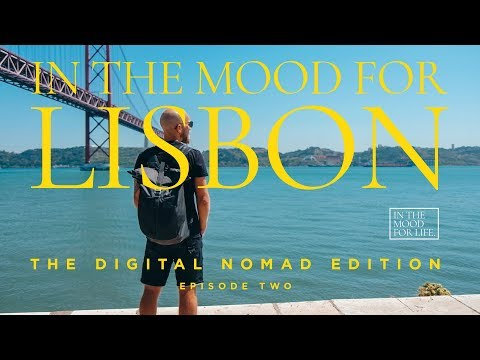 in-the-mood-for-lisbon:-the-digital-nomad-edition,-episode-2