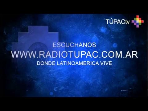 HIJOS DE SANTIAGO RADIO TÚPAC 11-5-17 WWW.RADIOTUPAC.COM.AR