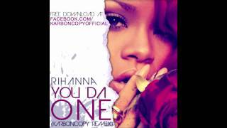You Da One (Karboncopy Remix) - Rihanna