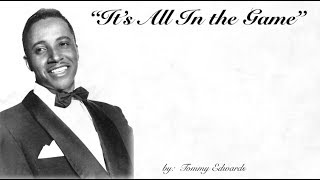It's All In the Game (w/lyrics)  ~  Tommy Edwards