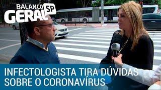 Infectologista esclarece dúvidas sobre o coronavírus nas ruas de São Paulo