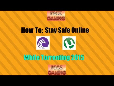 How to: Stay Safe While Torrenting 2015-2016
