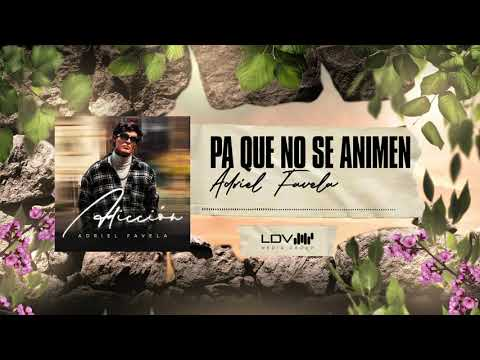 Adriel Favela – Pa Que No Se Animen
