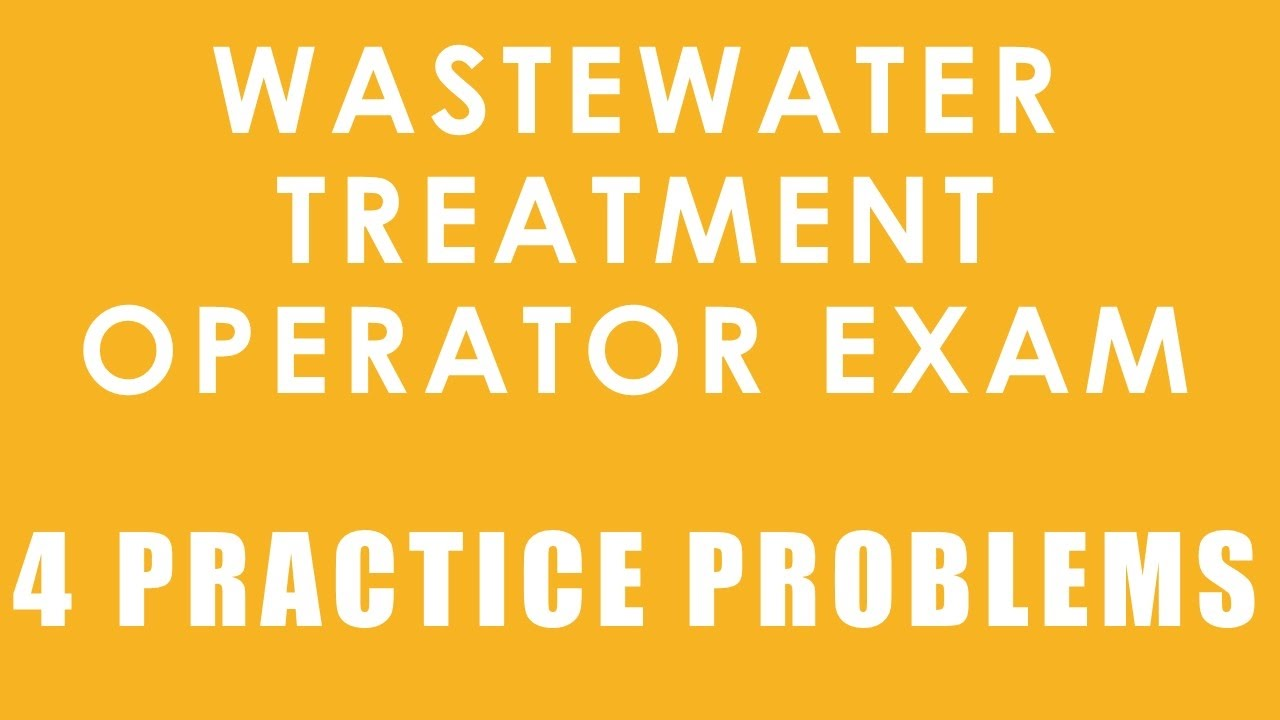 Wastewater treatment operator certification exam 4 practice wastewater treatment operator certification exam 4 practice problems xflitez Choice Image
