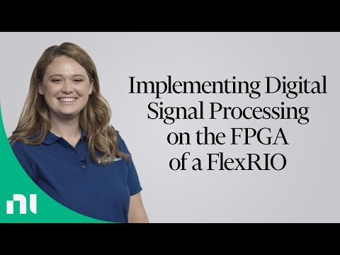 Implementing Digital Signal Processing On The FPGA Of A FlexRIO