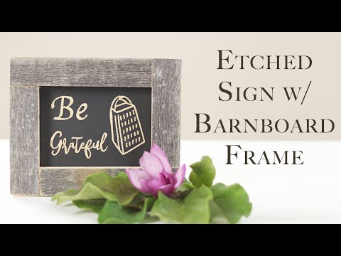 DIY Etched Sign and Barnboard Frame by Build Basic