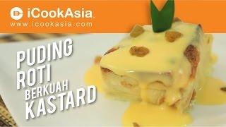 Resepi Puding Roti Berkuah Kastard | Try Masak | iCookAsia