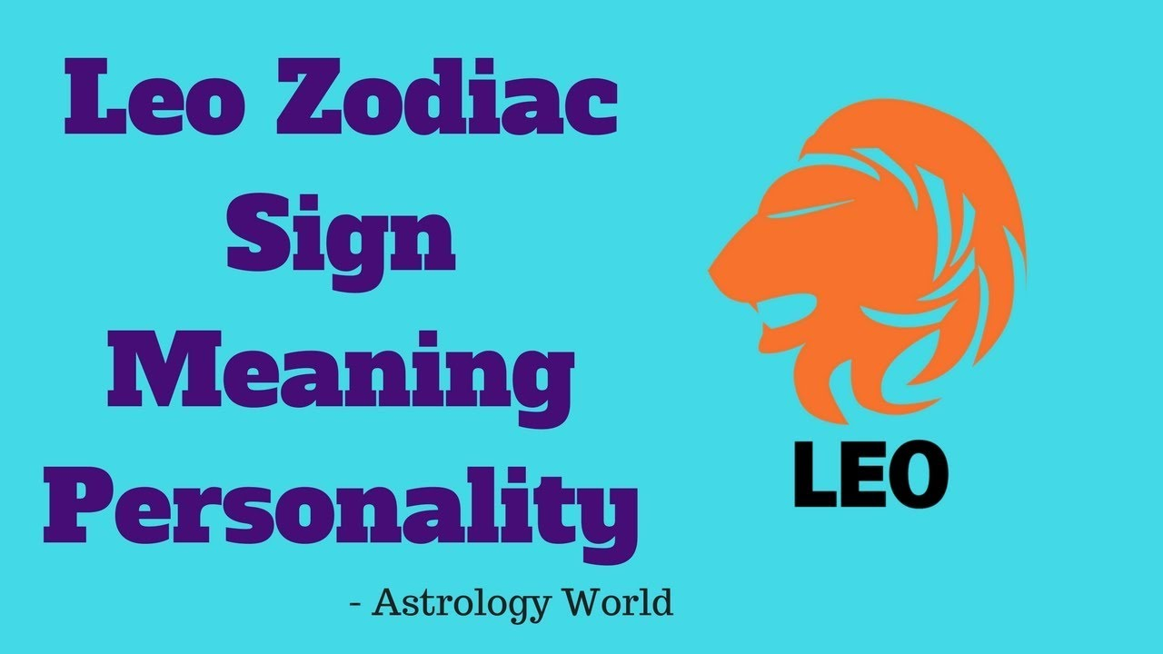 Leo zodiac sign meaning personality zodiac leo meaning 2018 leo zodiac sign meaning personality zodiac leo meaning 2018astrology world biocorpaavc Images