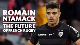 Romain Ntamack   The future of Les Bleus