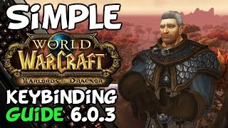 Warlords Of Draenor Keybinding Guide + Tips (Patch 6.0.3)