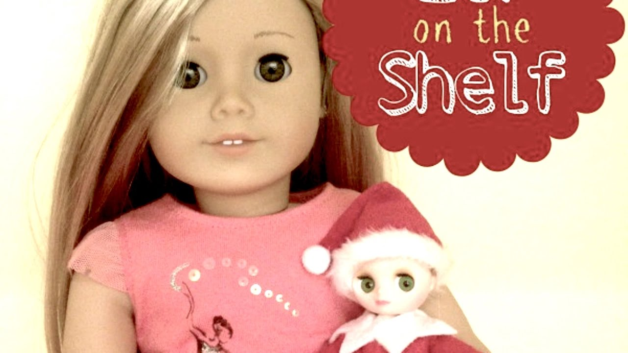 diy american girl doll elf on the shelf youtube