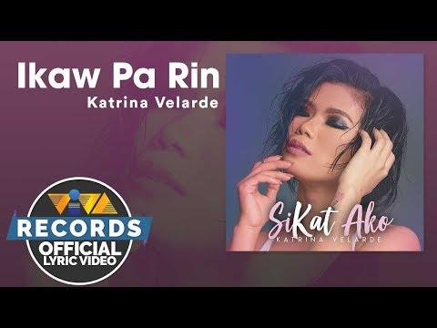 Katrina Velarde - Ikaw Pa Rin [Official Lyric Video]