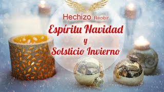 Hechizo Recibir Espíritu de la Navidad - SOLSTICIO INVIERNO