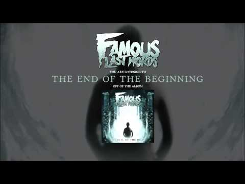 Famous Last Words - The End Of The Beginning