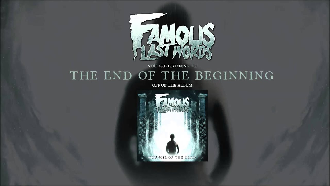 Famous Last Words - The End Of The Beginning - YouTube