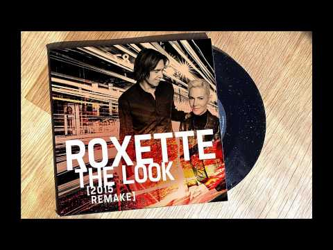 Roxette: THE LOOK (2015 Remake) New!