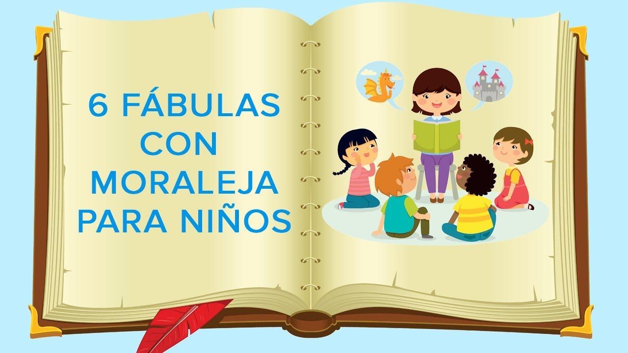 6 Fábulas Con Moraleja Para Niños Cuentos Infantiles Con Valores Youtube