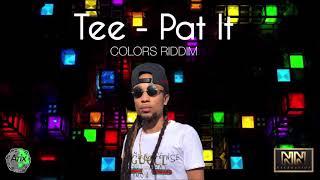 Tee - Pat It (Colors Riddim)