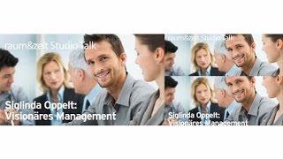 Siglinda Oppelt: Visionäres Management (raum&zeit Studio Talk)