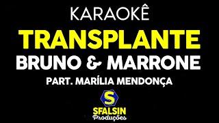 Baixar Marília Mendonça e Bruno & Marrone - Transplante (KARAOKÊ VERSION)