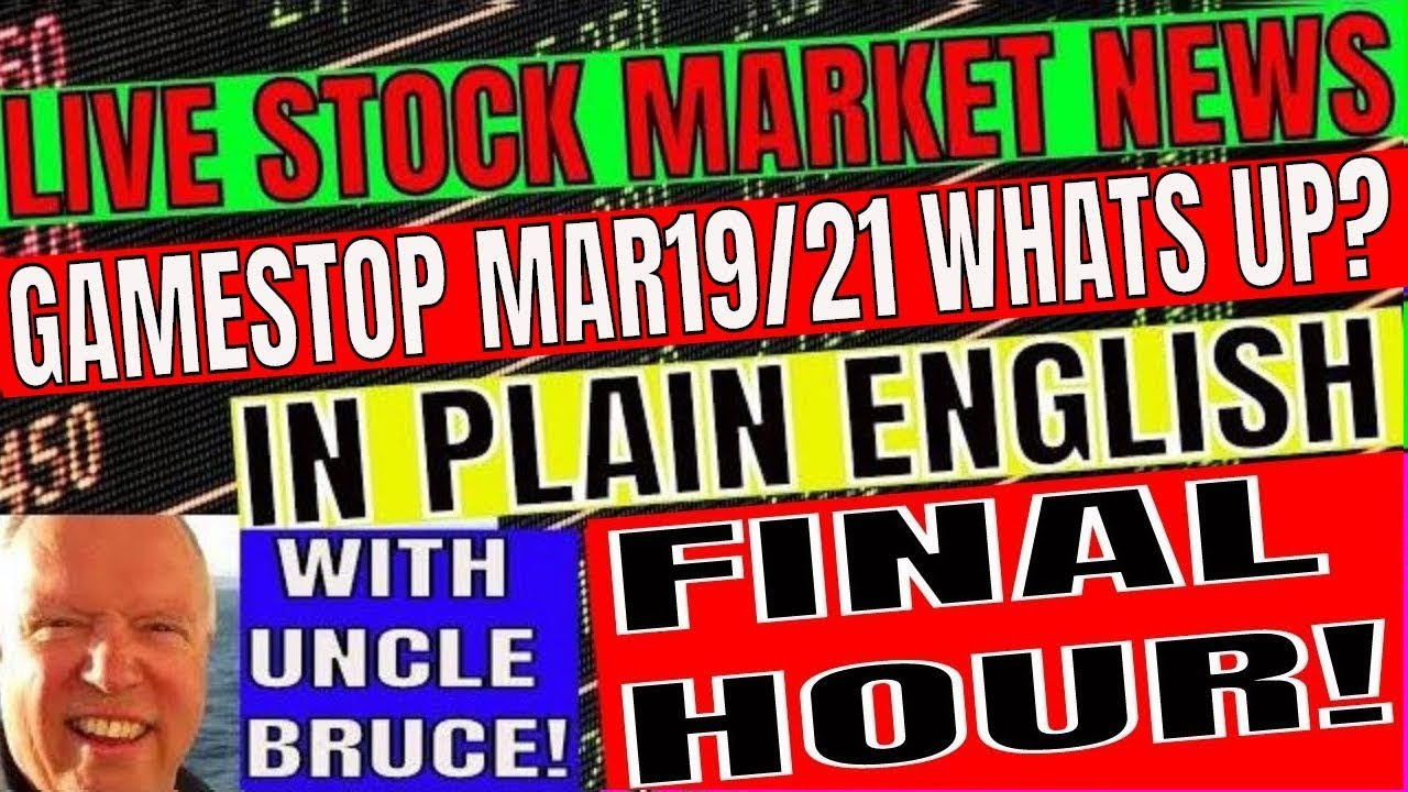 Live Stock Markets News In Plain English with Uncle Bruce Gamestop March 19/21 Whats UP?