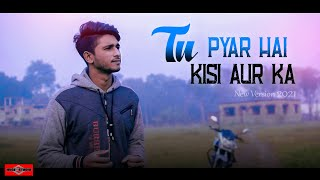 Tu Pyar Hai Kisi Aur Ka | New version 2021 | Hindi Song Cover | Sad Love Song | Huge Studio