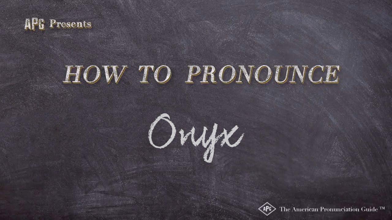 How to Pronounce Onyx  Onyx Pronunciation