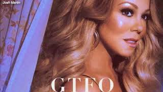 Mariah Carey - GTFO (audio)