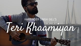 Teri Khaamiyan Reprise Akhil Jaani Harbinder Singh Gill