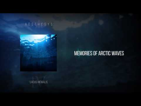 Aesthesys - Memories Of Arctic Waves