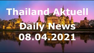 Thailand Aktuell - Daily News vom 8. April 2021
