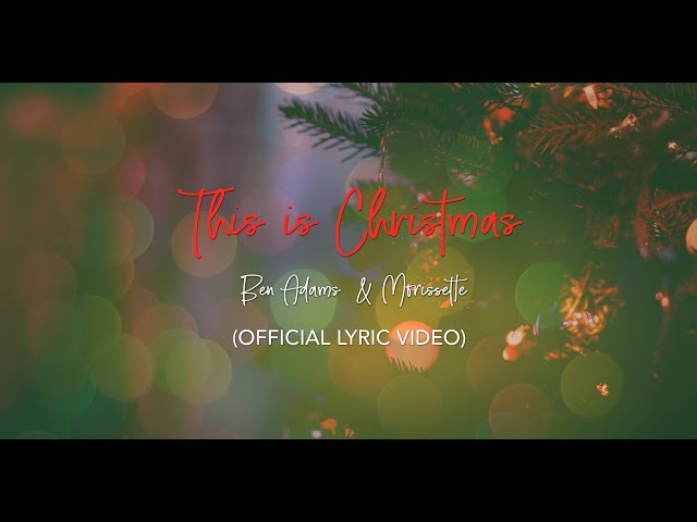 Ben Adams & Morissette - This Is Christmas (Lyric Video)