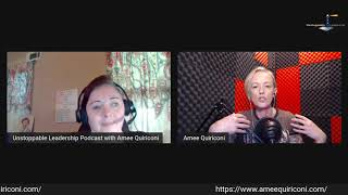 Unstoppable Leadership Podcast with Guest Amee Quiriconi