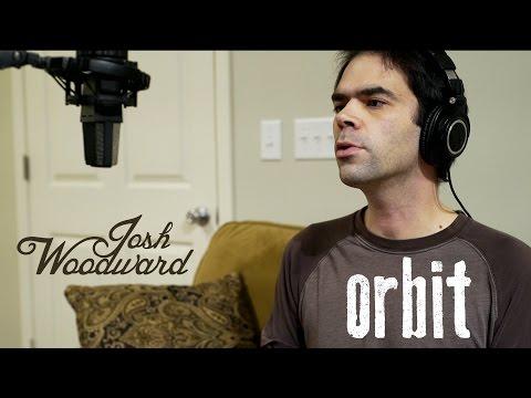 Josh Woodward: Orbit