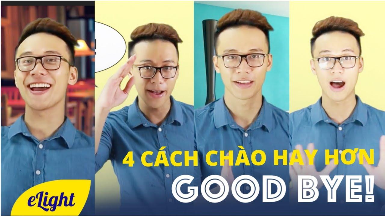 [Học tiếng Anh giao tiếp] 4 cách chào tạm biệt tiếng Anh hay hơn Goodbye