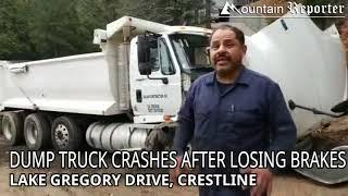 DUMP TRUCK CRASH IN CRESTLINE