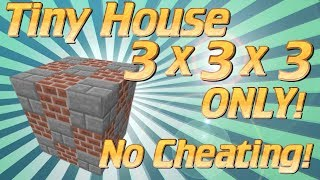 Minecraft | How to make a 3x3x3 House without cheating | EVERYTHING you need | Minecraft Tutorial