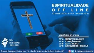 Série: Espiritualidade offline [07/06/2020]