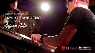 SESSION EXPERIENCE : Bayu Kristanto Trio featuring Anjuan Julio